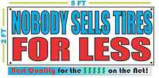 NOBODY SELLS TIRES FOR LESS Banner Sign NEW XXL Size Best Quality for the $$$