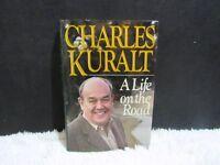 1990 A Life on the Road by Charles Kuralt Hardback Book