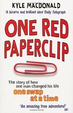 One Red Paperclip: The Story of How One Man Changed His Life One Swap at a Tim,