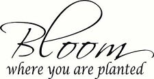 Bloom Where You Are Planted, Bible Verse Wall Decal Art. Our Christian Script...
