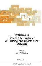 Problems in Service Life Prediction of Building and Construction Materials (NAT