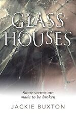 Glass Houses By Jackie Buxton