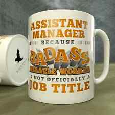 Assistant Manager | Because Badass Miracle Worker is Not...a Job Title - Mug