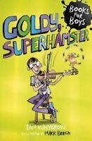 Whybrow, Ian, Goldy, Superhamster: Book 14 (Books for Boys), Very Good Book