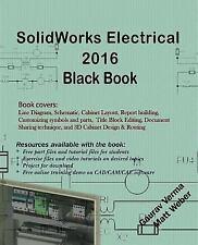 SolidWorks Electrical 2016 Black Book: By Verma, Gaurav Weber, Matt