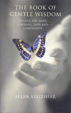 Book of Gentle Wisdom: To Give You Hope, Courage, Love and Compassion, Allan Kel