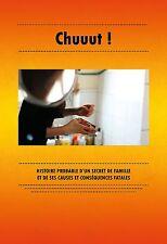 DVD Chuuut ! - Histoire probable d'un secret de famille et de ses conséquences..