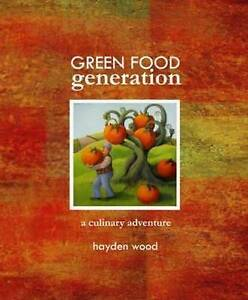 Green Food Generation a culinary adventure by Hayden wood