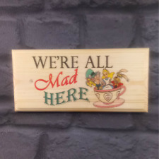 We're All Mad Here Plaque / Sign / Gift - Hatter Alice in Wonderland House 235