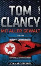 Mit aller Gewalt von Mark Greaney und Tom Clancy (2017, Gebundene Ausgabe)