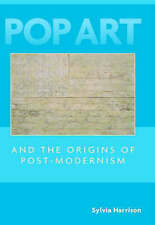 Pop Art and the Origins of Post-Modernism (Contemporary Artists and their Criti