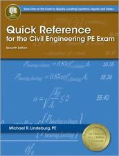 Quick Reference for the Civil Engineering PE Exam by PE, Michael R Lindeburg...