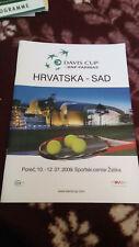 DAVIS CUP 2009, CROATIA v USA, PROGRAMME