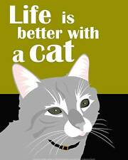 LIFE IS BETTER WITH A CAT BY GINGER OLIPHANT 16x20 art print poster kitten love