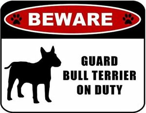 Beware Guard Bull Terrier (silhouette) on Duty Laminated Dog Sign