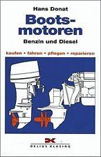 Bootsmotoren, Diesel und Benzin: Kaufen, fahren, pflegen... | Buch | Zustand gut