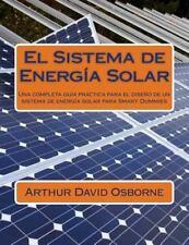 El Sistema de Energía Solar : Una Completa Guía Práctica para el Diseño de un...
