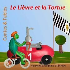 Contes and Fables: Le Lièvre et la Tortue by Delphine Stephen and Valentine...