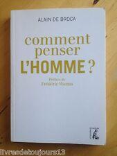 Comment Penser L'homme ? - Alain De Broca