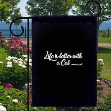 New listing Life Is Better With Cat New Small Garden Yard Flag Home Decor Gifts Fun Events