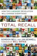 Total Recall: How the E-Memory Revolution Will Change Everything-ExLibrary