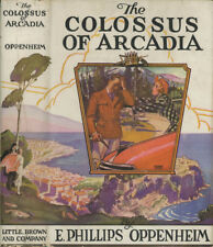 E Phillips Oppenheim / The Colossus of Arcadia 1st Edition 1938