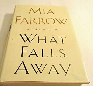What Falls Away: A Memoir By Mia Farrow, 1997 1st 1st, HC DJ, Very Good