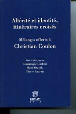 Altérité et identité itinéraires croisés Mélanges offerts à Christian COULON Soc