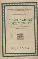 L'educazione dell'uomo - Froebel - Paravia - biblioteca di filosofia e pedagogia