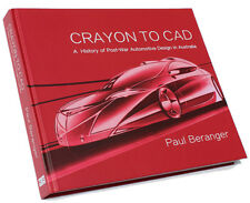 CRAYON TO CAD : A HISTORY OF POST-WAR AUTOMOTIVE DESIGN IN AUSTRALIA - STUNNING