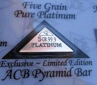 ACB Platinum Pyramid 5GRAIN BULLION MINTED BAR 99.9 Pure Certificate included! !