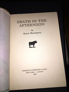 Hemingway - Death in the afternoon - 1932. Première édition. TAUROMACHIE