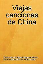 Viejas canciones de China by Miguel Requena Marco (2010, Paperback)