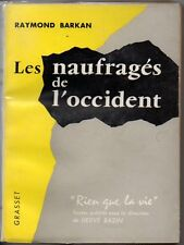 INDOCHINE VIETNAM   RAYMOND BARKAN  LES NAUFRAGES DE L OCCIDENT  1958