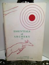 1956 How to Use and Make Bows Arrows Strings Essentials of Archery L E Stemmler
