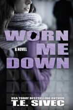 Playing with Fire: Worn Me down (Playing with Fire #3) by T. E. Sivec (2014,...
