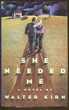 She Needed Me by Walter Kirn-First Edition/Dust Jacket-1992