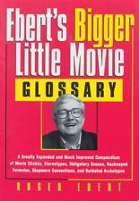 Ebert's Bigger Little Movie Glossary: A Greatly Expanded and Much Improved Compe