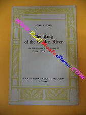 book libro John Ruskin THE KING OF THE GOLDEN RIVER 1950 CARLO SIGNORELLI (L4)