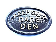 """KEEP OUT DADS DEN"" - GARDEN SHED/GARAGE WALL PLAQUE WALL SIGN - BRAND NEW ITEMS"