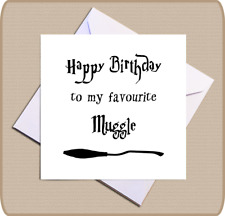 Harry Potter Muggle Birthday Card - Happy Birthday to my favourite Muggle