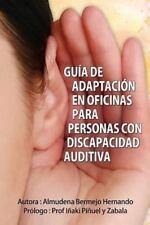 Gu�a de Adaptaci�n en Oficinas para Personas con Discapacidad Auditiva by...