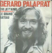 """7"""" Gerard Palaprat/Eve Je T´Aime (D)"""