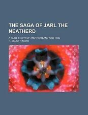 The saga of Jarl the Neatherd; a fairy story of another land and time by Escott