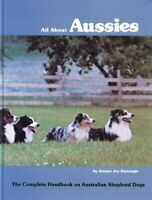 All About Aussies: The Complete Handbook on Australian Shepherd Dogs by Hartn…