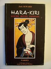 HARA-KIRI , Suicide rituel Japonais / Jack Seward / éd. Pardès - 1988