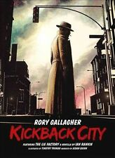"RORY GALLAGHER - KICKBACK CITY [3CD + ""THE LIE FACTORY"" NOVELLA BY IAN RANKIN] U"