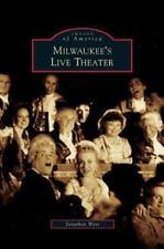 Milwaukee's Live Theater (Hardback or Cased Book)