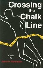 Crossing the Chalk Line by Richardson, Steven H.