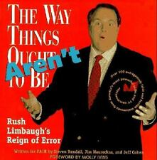 The Way Things Aren't: Rush Limbaugh's Reign of Error : Over 100 Outrageously Fa